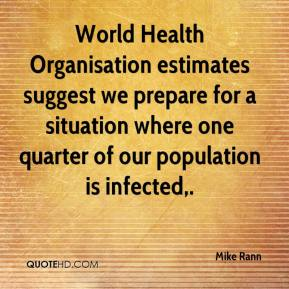 Mike Rann  - World Health Organisation estimates suggest we prepare for a situation where one quarter of our population is infected.