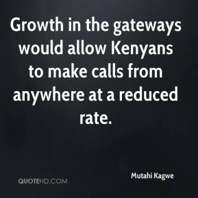Mutahi Kagwe  - Growth in the gateways would allow Kenyans to make calls from anywhere at a reduced rate.