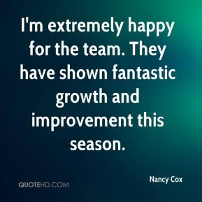 Nancy Cox  - I'm extremely happy for the team. They have shown fantastic growth and improvement this season.