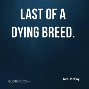 Neal McCoy  - Last of A Dying Breed.