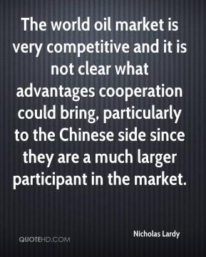 The world oil market is very competitive and it is not clear what advantages cooperation could bring, particularly to the Chinese side since they are a much larger participant in the market.