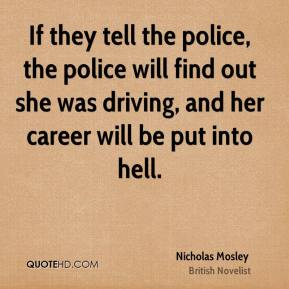 If they tell the police, the police will find out she was driving, and her career will be put into hell.