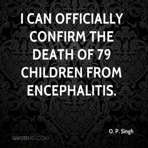 I can officially confirm the death of 79 children from encephalitis.