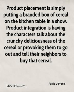 Product placement is simply putting a branded box of cereal on the kitchen table in a show. Product integration is having the characters talk about the crunchy deliciousness of the cereal or provoking them to go out and tell their neighbors to buy that cereal.