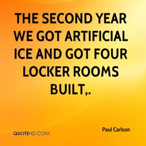 The second year we got artificial ice and got four locker rooms built.