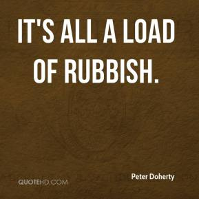 It's all a load of rubbish.