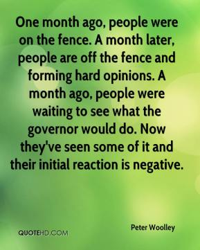 One month ago, people were on the fence. A month later, people are off the fence and forming hard opinions. A month ago, people were waiting to see what the governor would do. Now they've seen some of it and their initial reaction is negative.