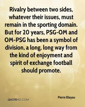 Rivalry between two sides, whatever their issues, must remain in the sporting domain. But for 20 years, PSG-OM and OM-PSG has been a symbol of division, a long, long way from the kind of enjoyment and spirit of exchange football should promote.