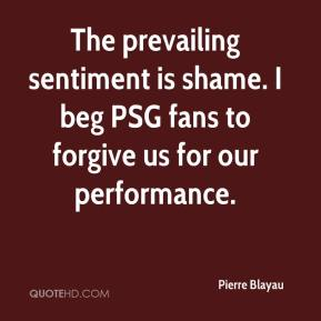 The prevailing sentiment is shame. I beg PSG fans to forgive us for our performance.