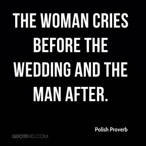 The woman cries before the wedding and the man after.