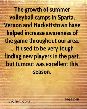 The growth of summer volleyball camps in Sparta, Vernon and Hackettstown have helped increase awareness of the game throughout our area, ... It used to be very tough finding new players in the past, but turnout was excellent this season.