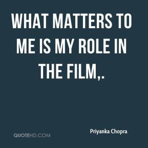 What matters to me is my role in the film.