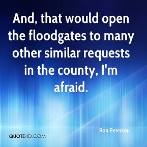 And, that would open the floodgates to many other similar requests in the county, I'm afraid.