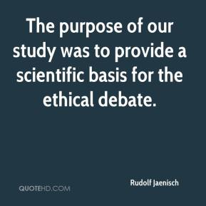 Rudolf Jaenisch  - The purpose of our study was to provide a scientific basis for the ethical debate.