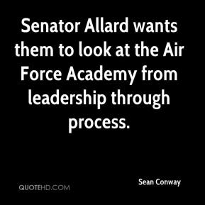 Senator Allard wants them to look at the Air Force Academy from leadership through process.