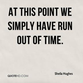 At this point we simply have run out of time.
