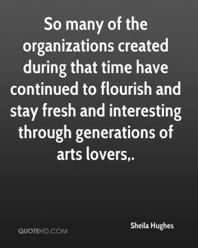 So many of the organizations created during that time have continued to flourish and stay fresh and interesting through generations of arts lovers.