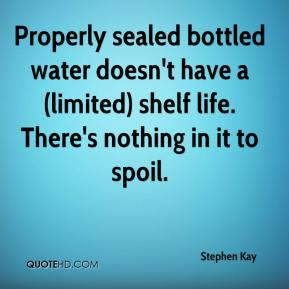 Stephen Kay  - Properly sealed bottled water doesn't have a (limited) shelf life. There's nothing in it to spoil.