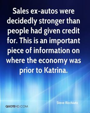 Steve Ricchiuto  - Sales ex-autos were decidedly stronger than people had given credit for. This is an important piece of information on where the economy was prior to Katrina.