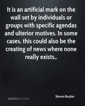 Steven Boylan  - It is an artificial mark on the wall set by individuals or groups with specific agendas and ulterior motives. In some cases, this could also be the creating of news where none really exists.