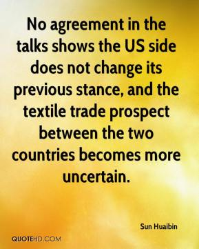 Sun Huaibin  - No agreement in the talks shows the US side does not change its previous stance, and the textile trade prospect between the two countries becomes more uncertain.