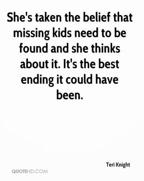 She's taken the belief that missing kids need to be found and she thinks about it. It's the best ending it could have been.