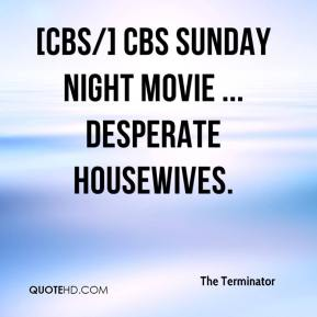 [CBS/] CBS Sunday Night Movie ... Desperate Housewives.
