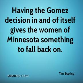 Having the Gomez decision in and of itself gives the women of Minnesota something to fall back on.
