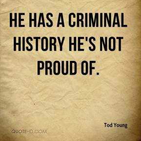 He has a criminal history he's not proud of.