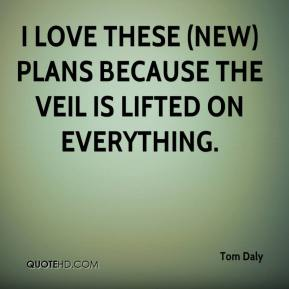 I love these (new) plans because the veil is lifted on everything.