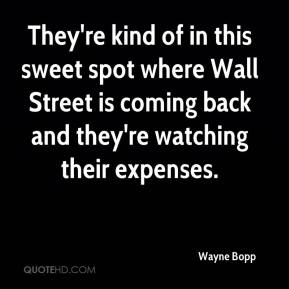 Wayne Bopp  - They're kind of in this sweet spot where Wall Street is coming back and they're watching their expenses.