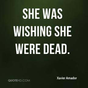 She was wishing she were dead.