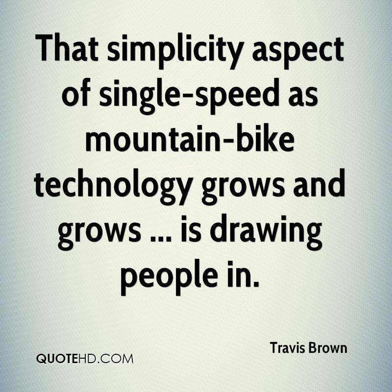 That simplicity aspect of single-speed as mountain-bike technology grows and grows ... is drawing people in.