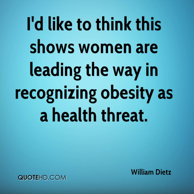 I'd like to think this shows women are leading the way in recognizing obesity as a health threat.