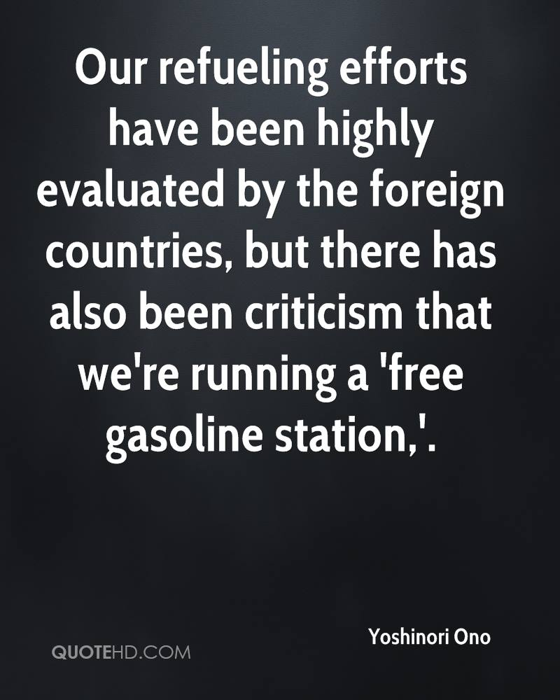 Our refueling efforts have been highly evaluated by the foreign countries, but there has also been criticism that we're running a 'free gasoline station,'.