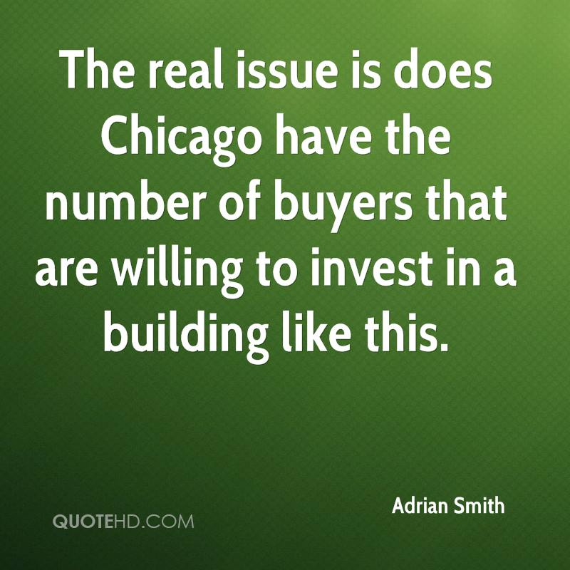 The real issue is does Chicago have the number of buyers that are willing to invest in a building like this.