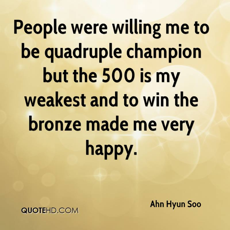 People were willing me to be quadruple champion but the 500 is my weakest and to win the bronze made me very happy.