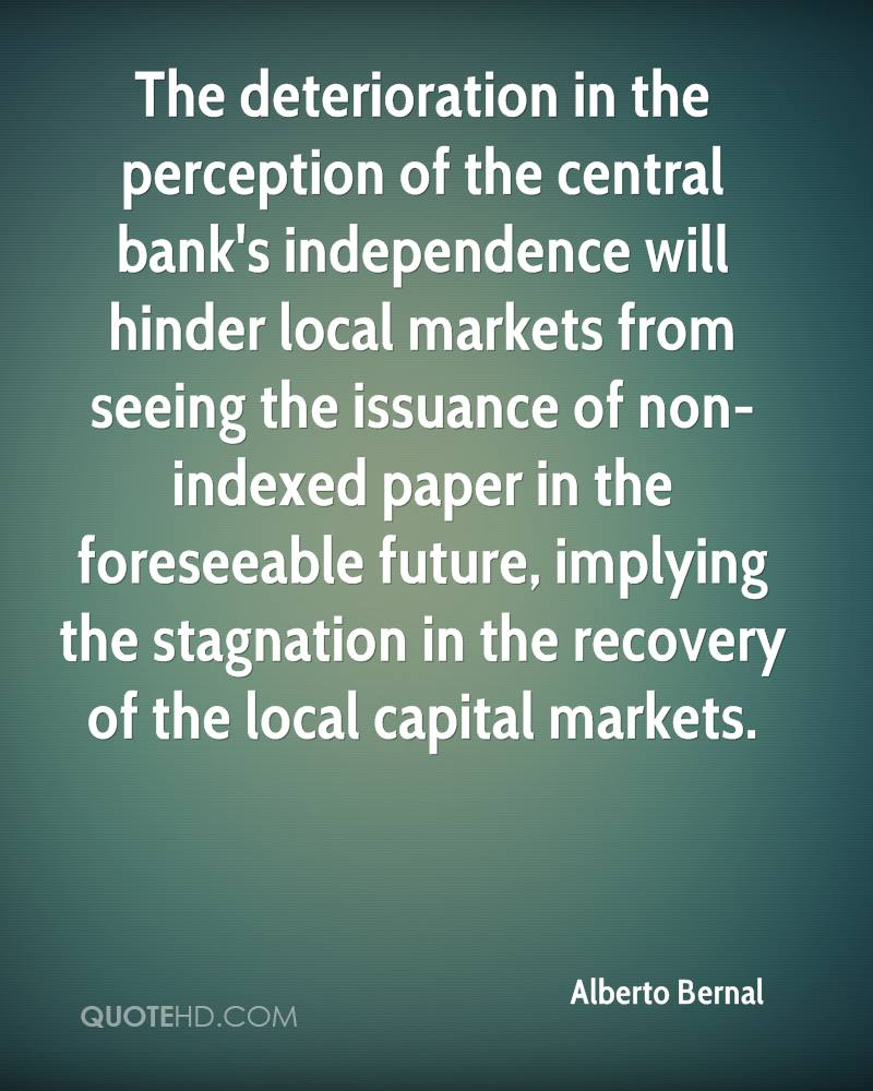 The deterioration in the perception of the central bank's independence will hinder local markets from seeing the issuance of non-indexed paper in the foreseeable future, implying the stagnation in the recovery of the local capital markets.