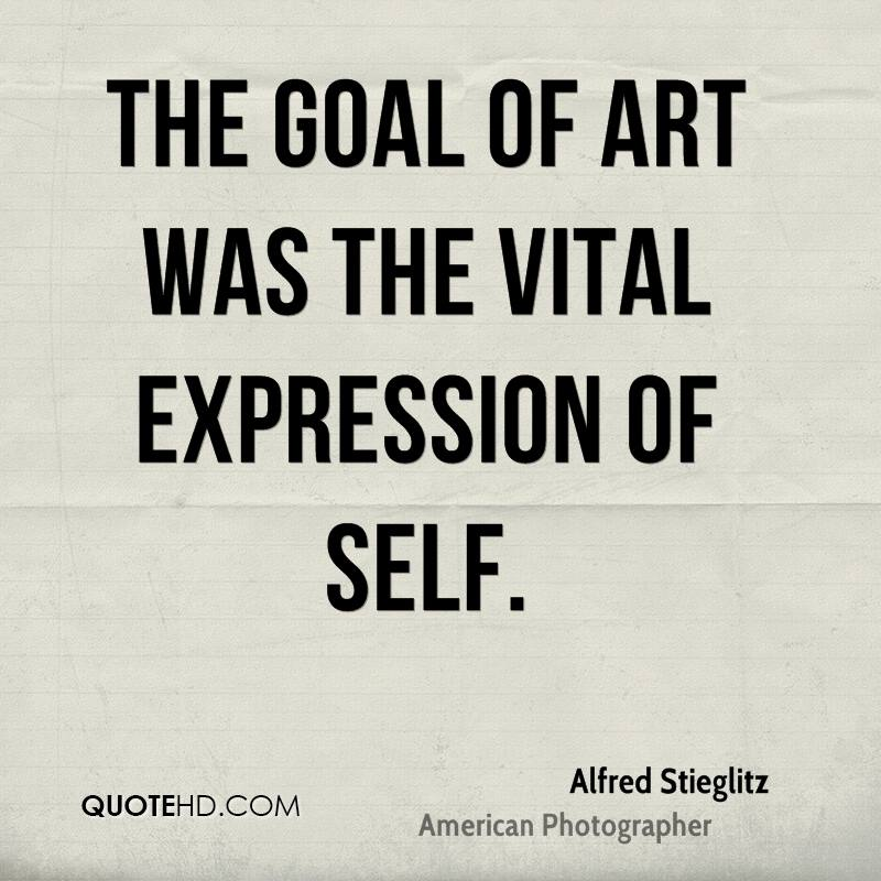 The goal of art was the vital expression of self.