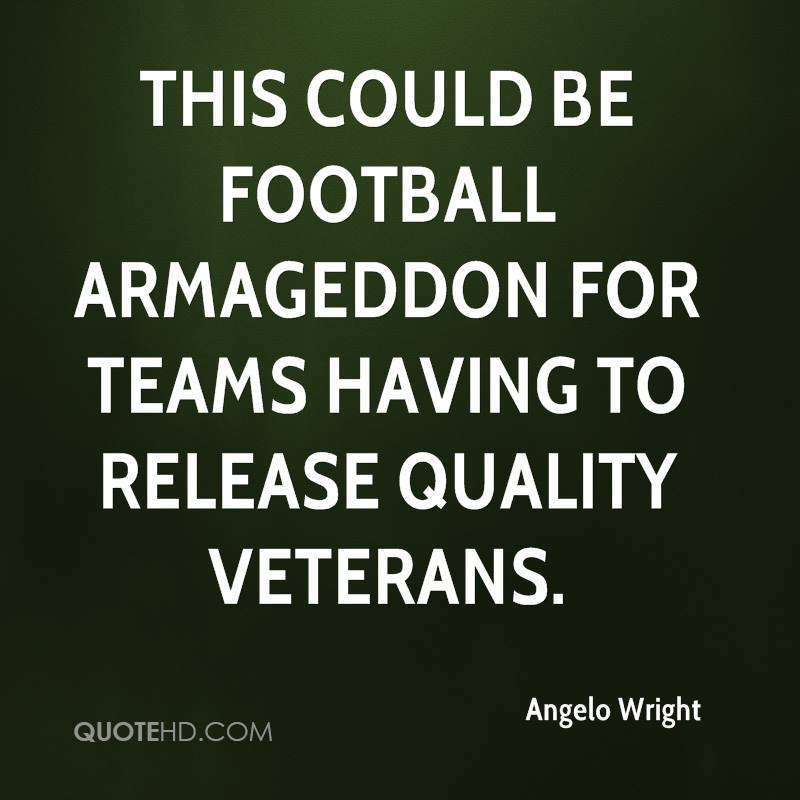 This could be football Armageddon for teams having to release quality veterans.