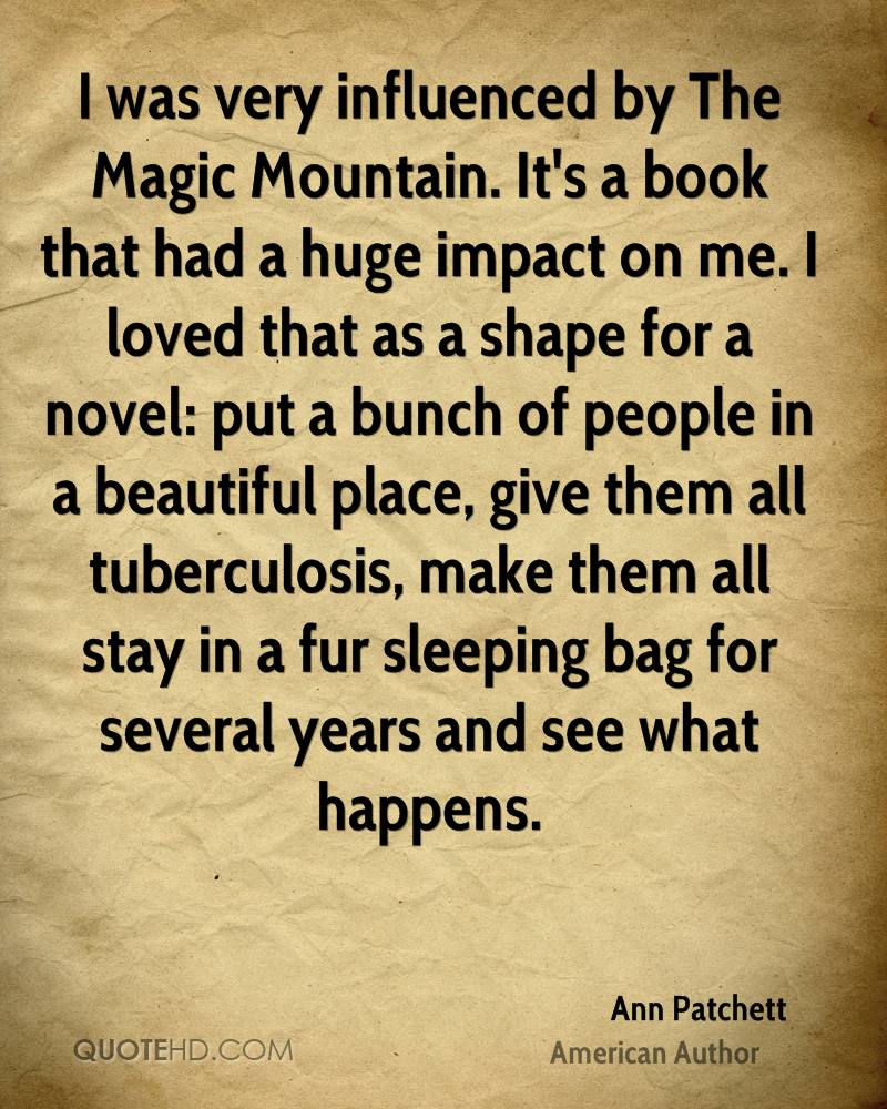 tuberculosis quotes page quotehd ann patchett i was very influenced by the magic mountain it s a book that