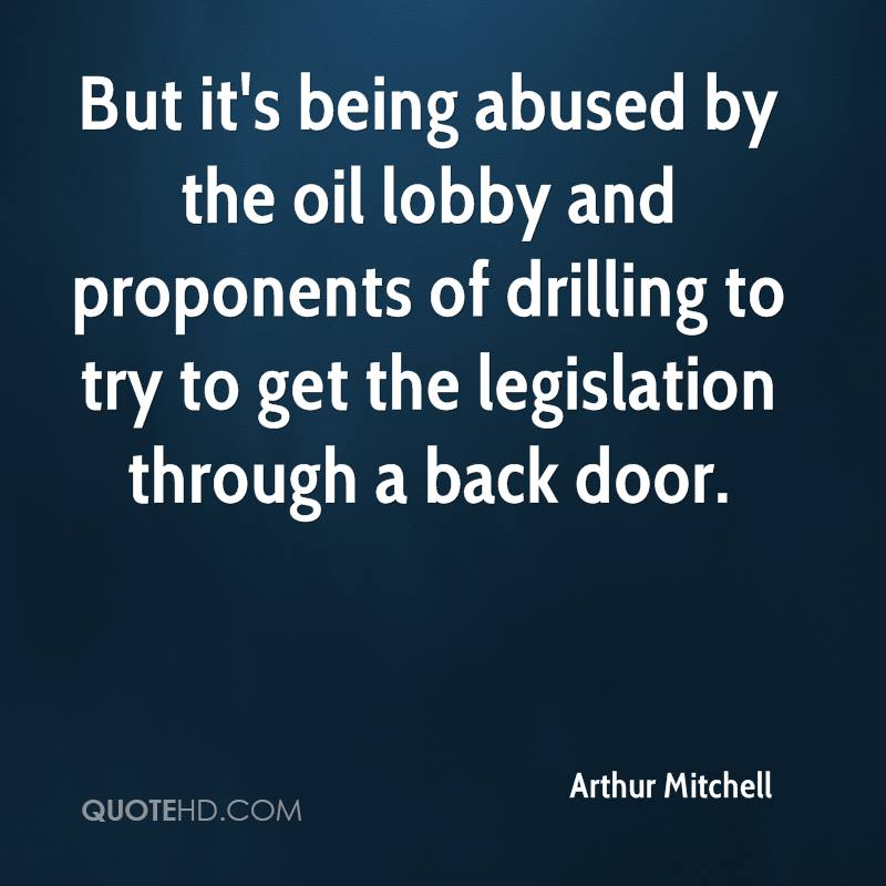 But it's being abused by the oil lobby and proponents of drilling to try to get the legislation through a back door.
