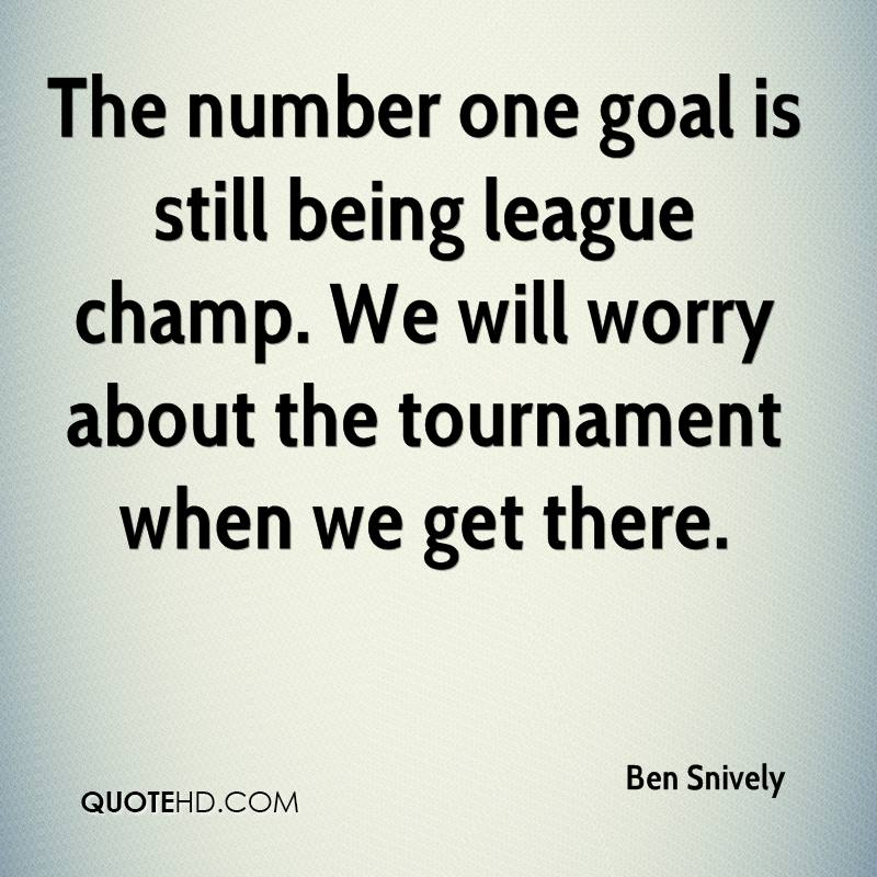 The number one goal is still being league champ. We will worry about the tournament when we get there.
