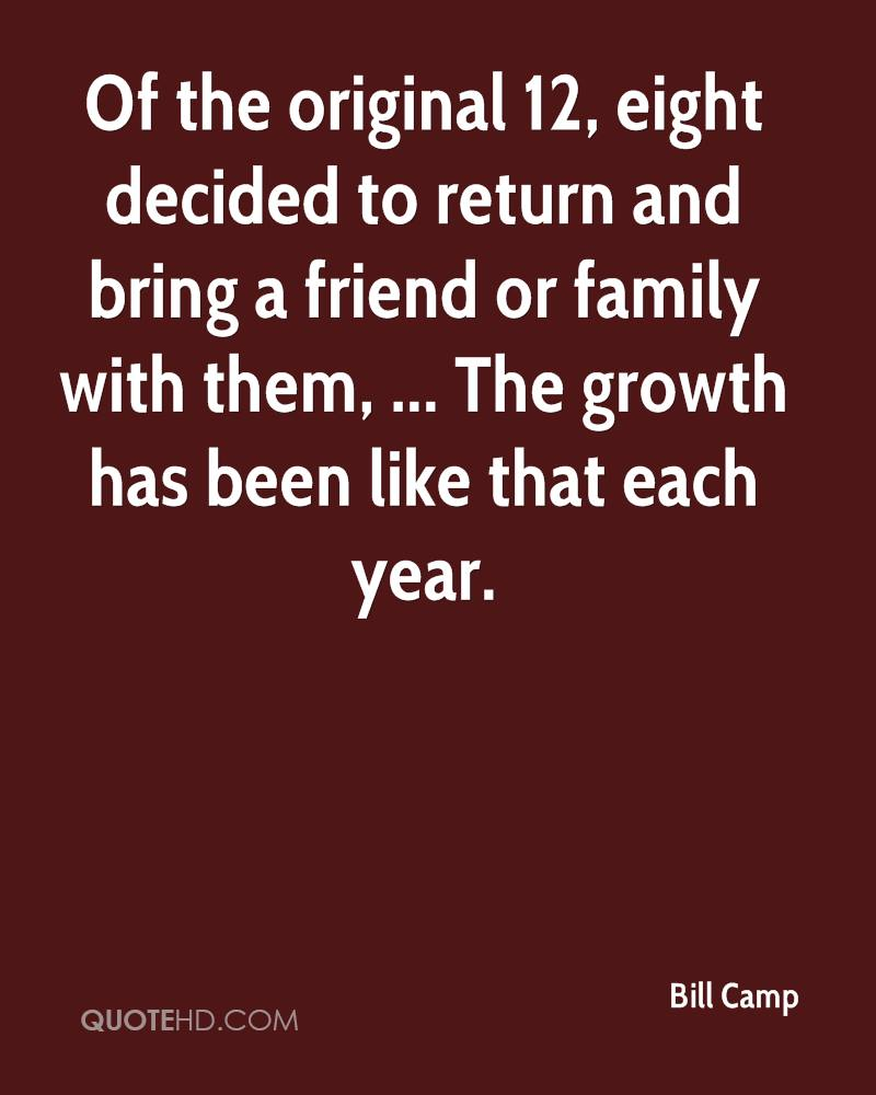 Of the original 12, eight decided to return and bring a friend or family with them, ... The growth has been like that each year.