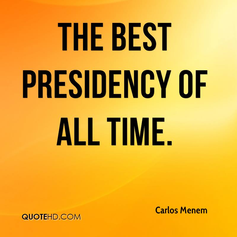 the best presidency of all time.