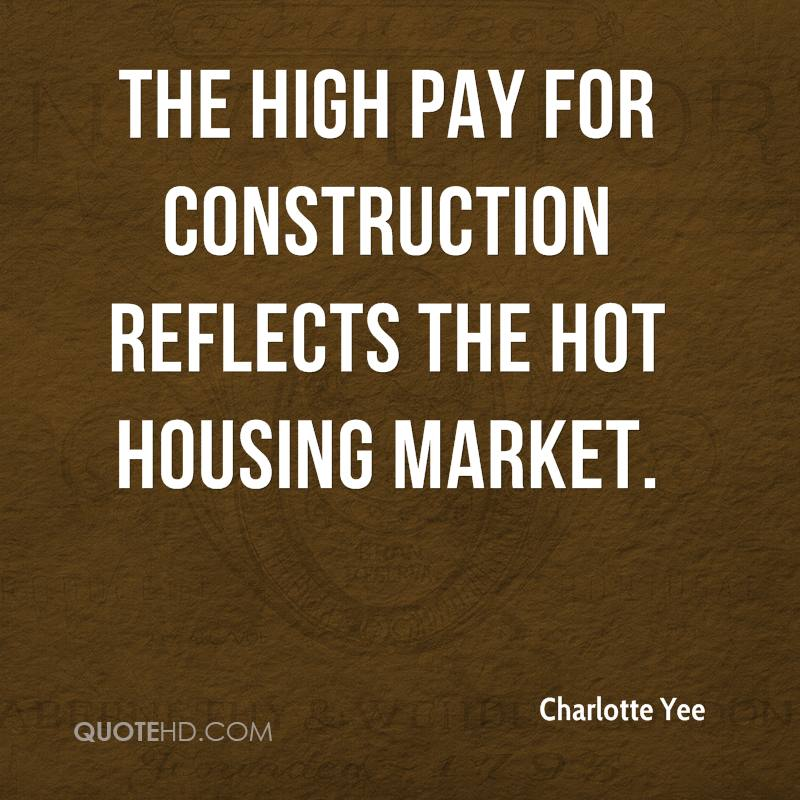 The high pay for construction reflects the hot housing market.