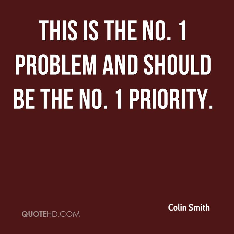 This is the No. 1 problem and should be the No. 1 priority.