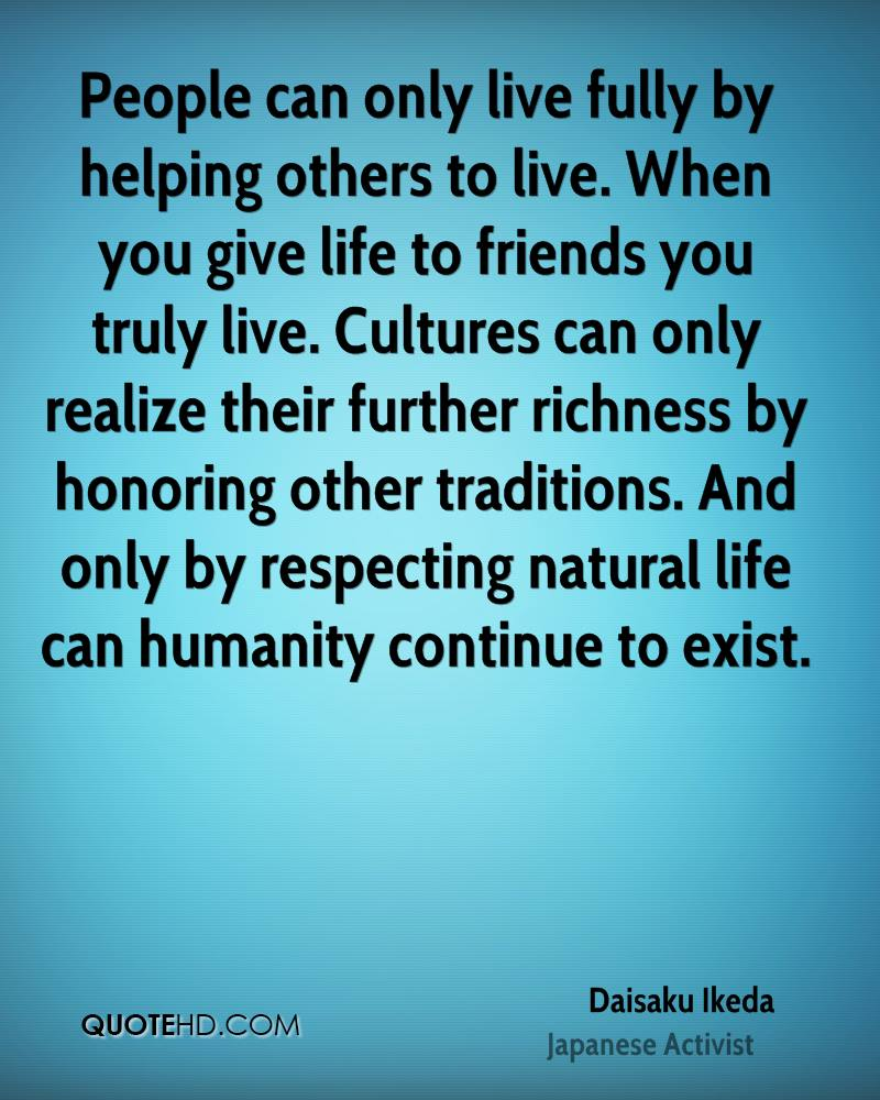 Quotes About Helping Daisaku Ikeda Life Quotes  Quotehd