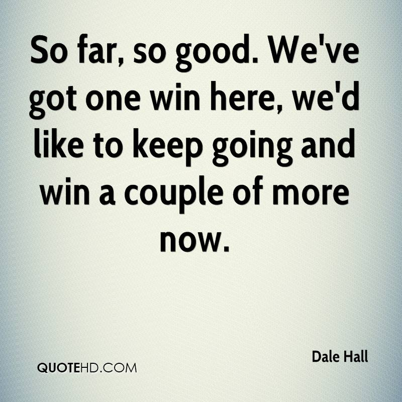 Dale Hall Quotes | QuoteHD