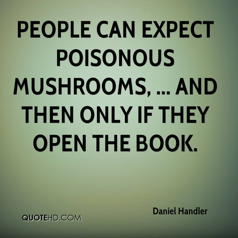 People can expect poisonous mushrooms, ... And then only if they open the book.